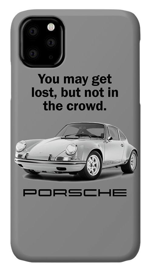 Porsche IPhone 11 Case featuring the photograph Lost In A Porsche by Mark Rogan