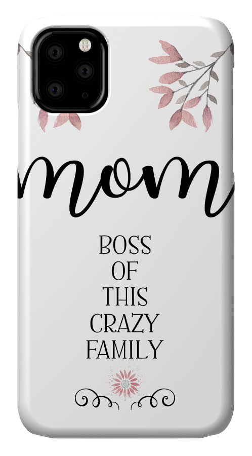 Decorative IPhone Case featuring the digital art Mom Boss Of This Crazy Family by Melanie Viola