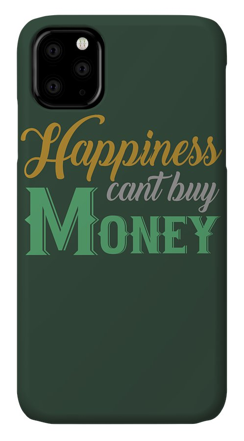Word Art IPhone Case featuring the digital art Money Happiness by Shopzify