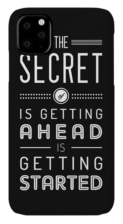 Getting Ahead IPhone Case featuring the mixed media The Secret Of Getting Ahead Is Getting Started - Motivational Quote - Typography Print - Quote Print by Studio Grafiikka