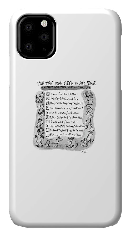Captionless IPhone 11 Case featuring the drawing Top Ten Dog Hits by Roz Chast