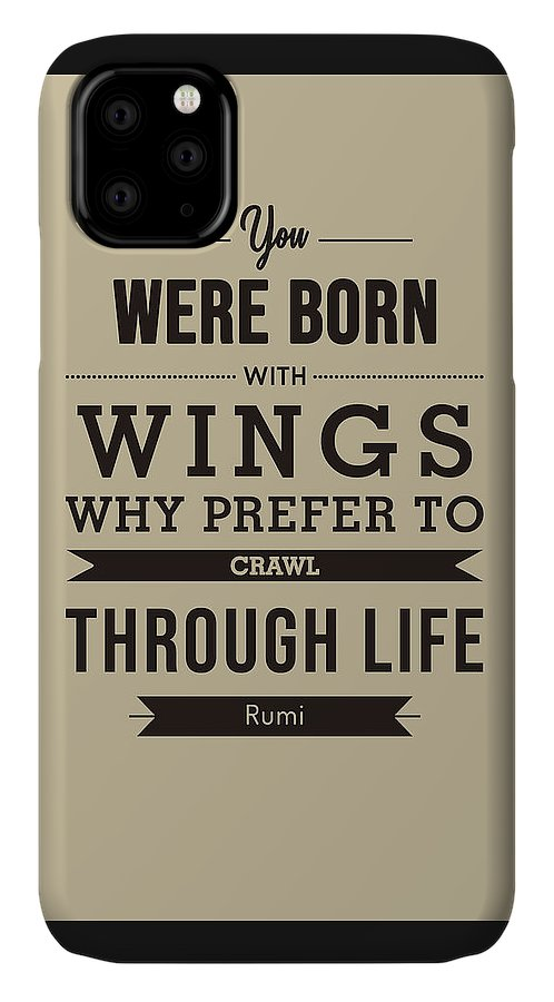 Rumi IPhone Case featuring the mixed media You Were Born With Wings - Rumi Quotes - Typography - Quote Print - Rumi Poster by Studio Grafiikka