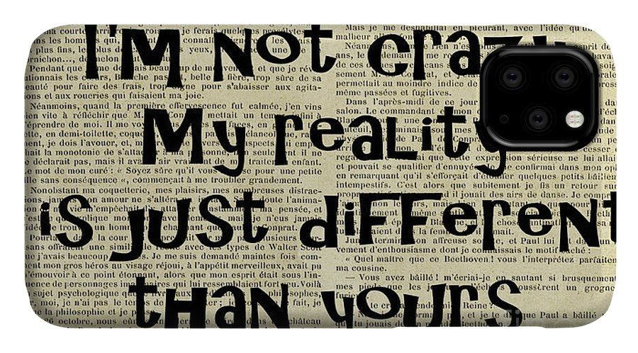 Alice In Wonderland IPhone Case featuring the digital art cheshire cat quotes I'm not crazy my reality by Trindira A