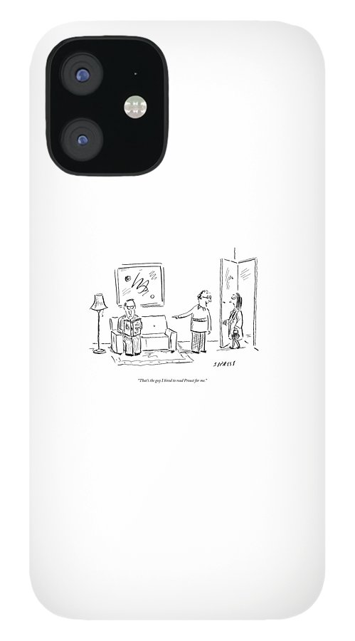 That's The Guy I Hired To Read Proust For Me IPhone 12 Case