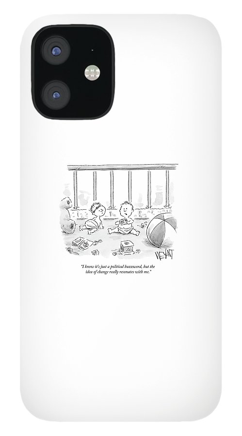 I Know It's Just A Political Buzzword IPhone 12 Case