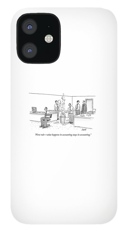 First Rule - What Happens In Accounting Stays IPhone 12 Case