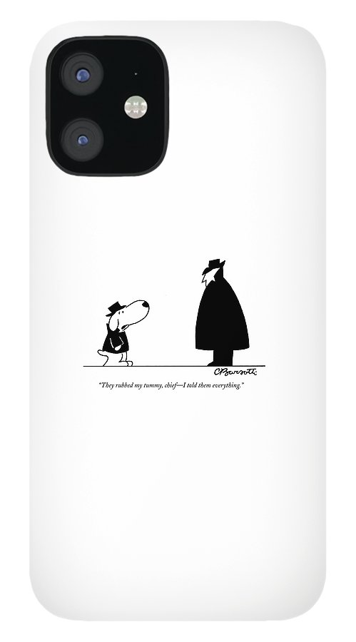 They Rubbed My Tummy IPhone 12 Case