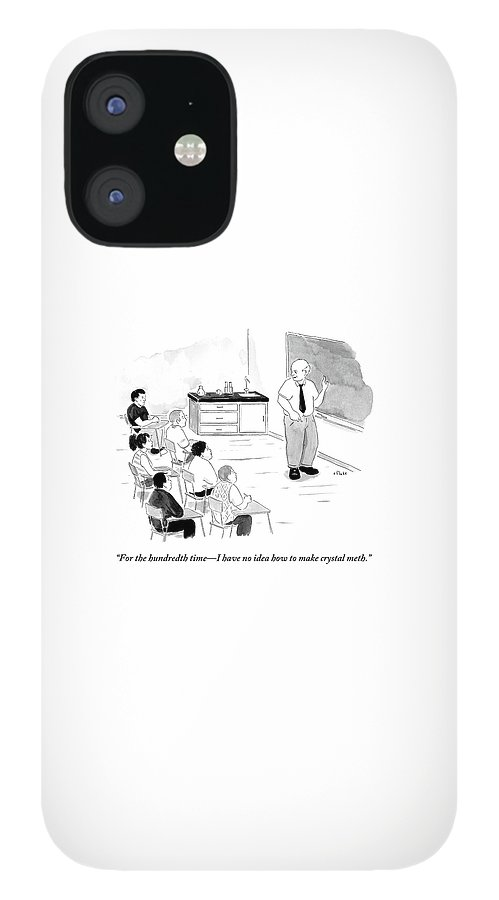 A Chemistry Teacher Addresses His Students IPhone 12 Case