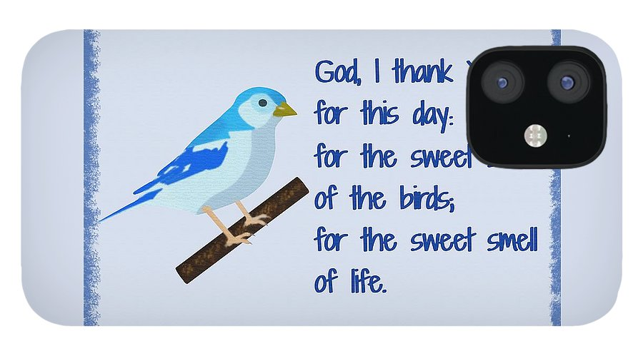God I Thank You For This Day IPhone 12 Case featuring the painting God I Thank You for This Day by Pharris Art