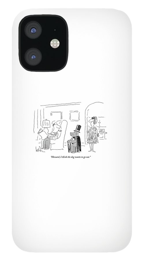 Howard, I Think The Dog Wants To Go Out IPhone 12 Case