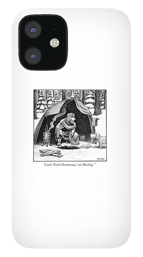 I Said, 'fetch Chardonnay,' Not 'riesling.' IPhone 12 Case