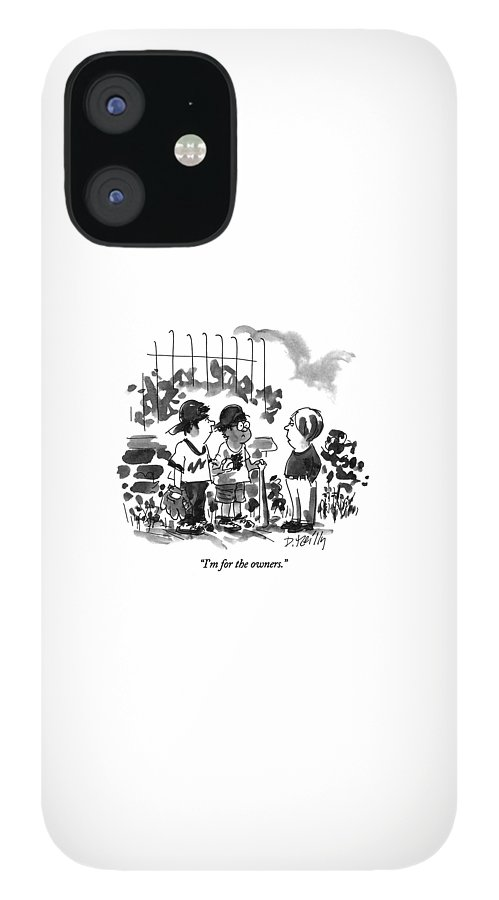 I'm For The Owners IPhone 12 Case