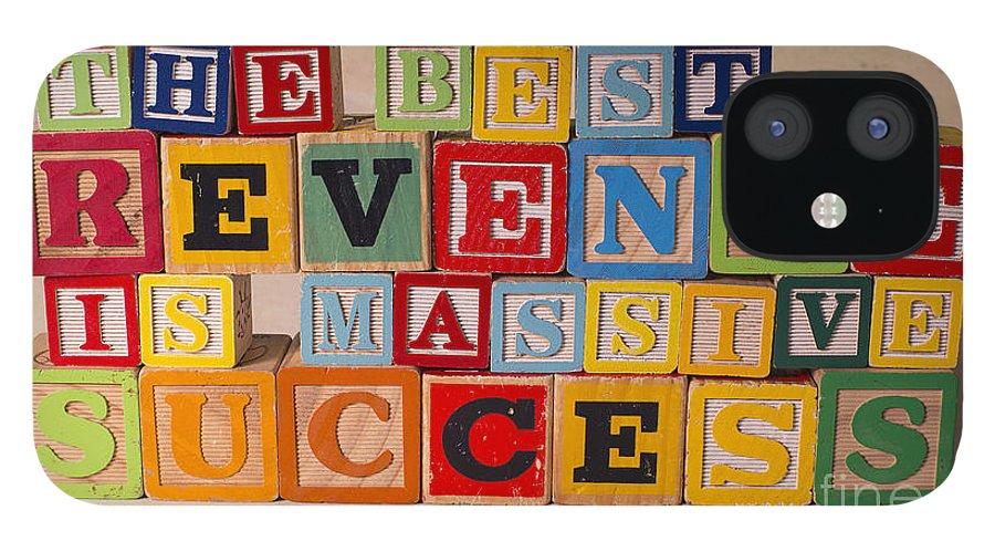 The Best Revenge Is Massive Success iPhone 12 Case featuring the photograph The Best Revenge Is Massive Success by Art Whitton