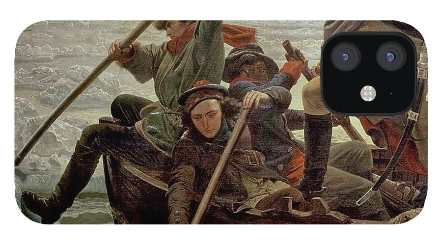 Washington Crossing The Delaware River IPhone 12 Case featuring the painting Washington Crossing the Delaware River by Emanuel Gottlieb Leutze