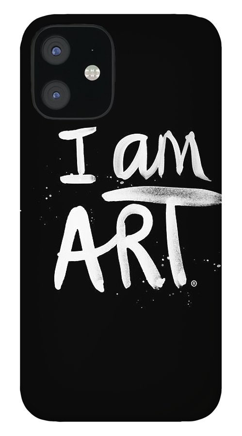 I Am Art IPhone 12 Case featuring the mixed media I Am Art- Painted by Linda Woods