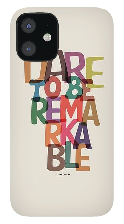 Motivational Quote IPhone 12 Case featuring the digital art Dare To Be Jane Gentry Motivating Quotes poster by Lab No 4