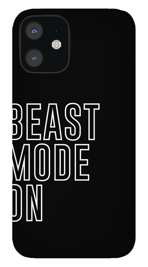 Beast Mode On IPhone 12 Case featuring the mixed media Beast Mode On - Gym Quotes - Minimalist Print - Typography - Quote Poster by Studio Grafiikka