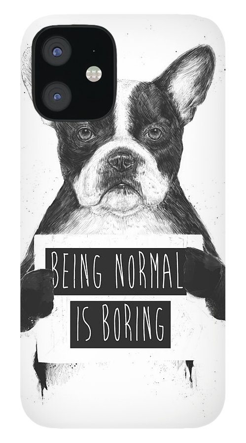 Bulldog IPhone 12 Case featuring the drawing Being normal is boring by Balazs Solti