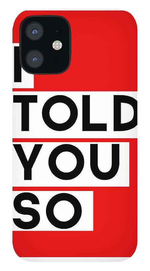 Greeting Card IPhone 12 Case featuring the digital art I Told You So by Linda Woods