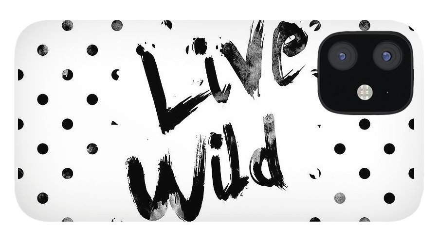 Live Wild IPhone 12 Case featuring the digital art Live Wild by Pati Photography