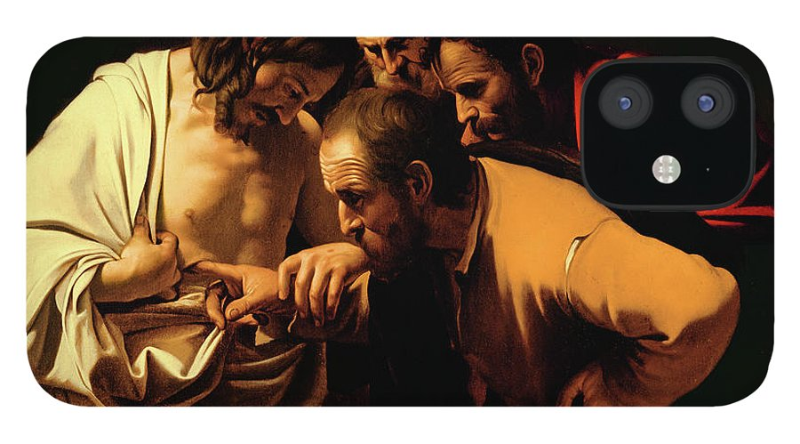 The Incredulity Of St Thomas IPhone 12 Case featuring the painting The Incredulity of Saint Thomas by Caravaggio
