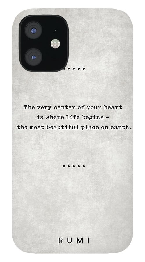 Rumi IPhone 12 Case featuring the mixed media Rumi Quotes 20 - Literary Quotes - Typewriter Quotes - Rumi Poster - Sufi Quotes - Heart by Studio Grafiikka