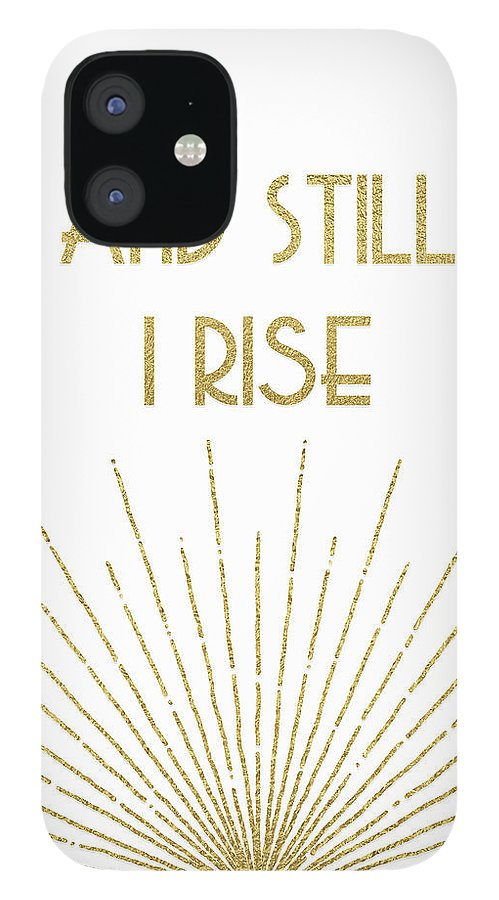 Maya Angelou IPhone 12 Case featuring the digital art And Still I Rise - Gold by Ink Well