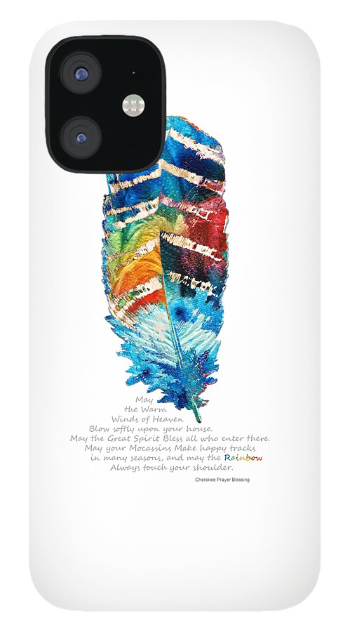 Feather IPhone 12 Case featuring the painting Colorful Feather Art - Cherokee Blessing - By Sharon Cummings by Sharon Cummings