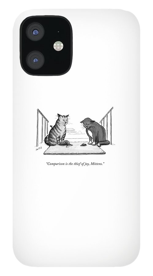 Comparison is the Thief of Joy IPhone 12 Case