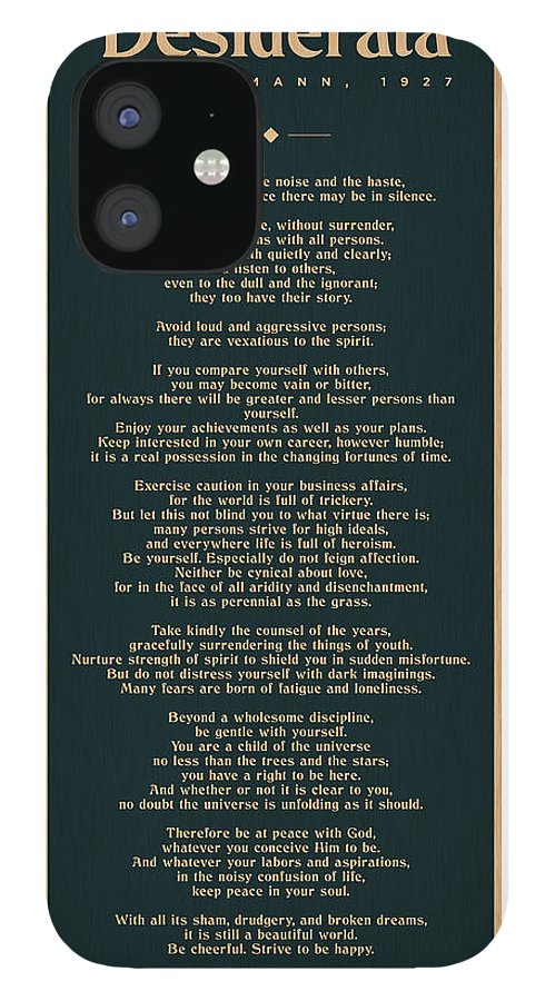Desiderata IPhone 12 Case featuring the mixed media Desiderata by Max Ehrmann - Literary prints - Typography - Go Placidly Poem - Book Lover gifts by Studio Grafiikka