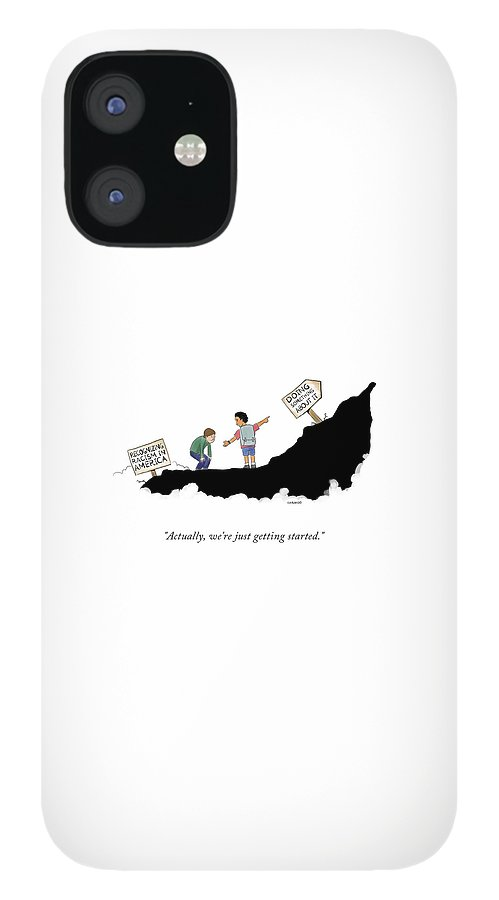 Actually, We're Just Getting Started IPhone 12 Case
