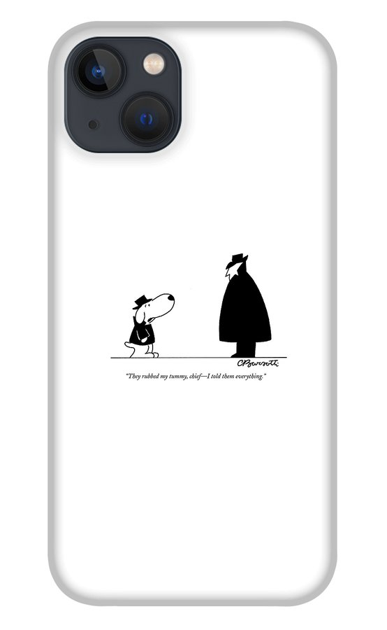 They Rubbed My Tummy iPhone 13 Case