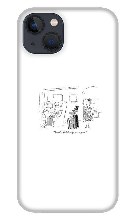 Howard, I Think The Dog Wants To Go Out iPhone 13 Case