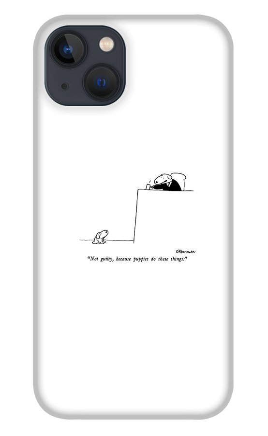 Not Guilty, Because Puppies Do These Things iPhone 13 Case