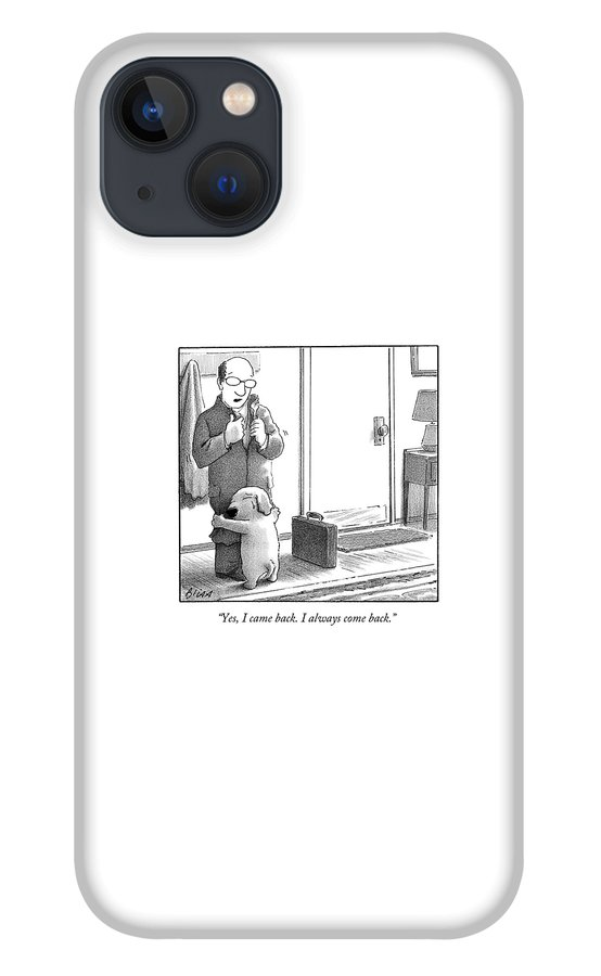 Yes I Came Back I Always Come Back iPhone 13 Case