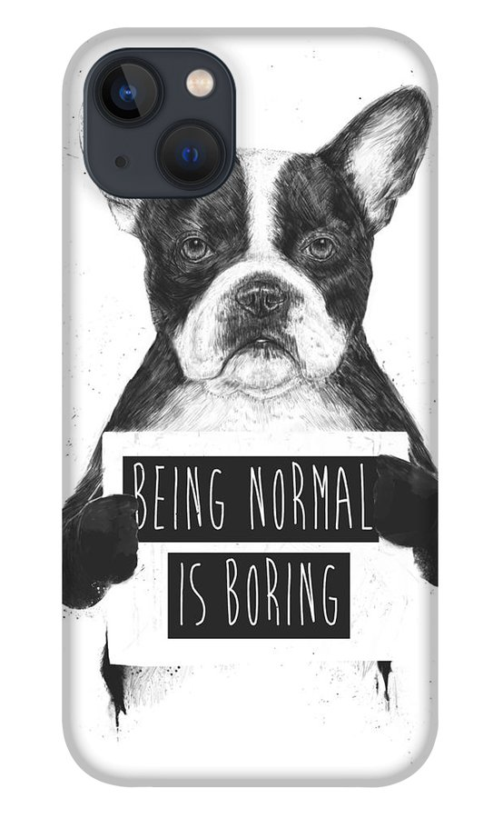 Bulldog iPhone 13 Case featuring the drawing Being normal is boring by Balazs Solti