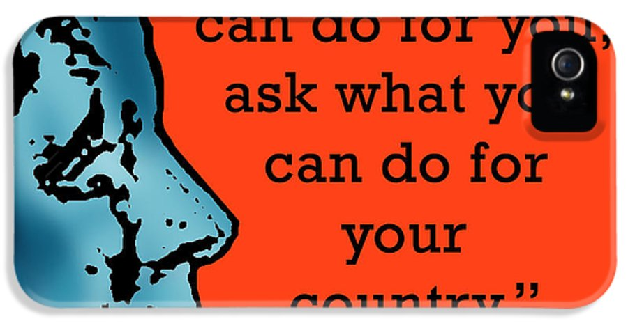 Jfk IPhone 5 Case featuring the digital art Ask Not What Your Country... by Scarebaby Design