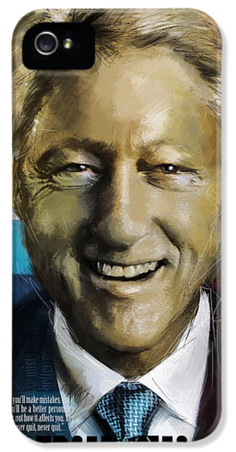 Bill Clinton IPhone 5 / 5s Case featuring the painting Bill Clinton by Corporate Art Task Force