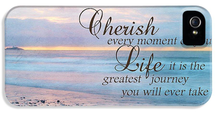 Cherish IPhone 5 Case featuring the photograph Cherish Life by Lori Deiter