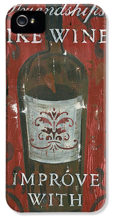 Wine IPhone 5 Case featuring the painting Friendships Like Wine by Debbie DeWitt