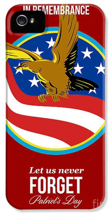 Remember IPhone 5 Case featuring the digital art In Remembrance Patriots Day Retro Poster by Aloysius Patrimonio