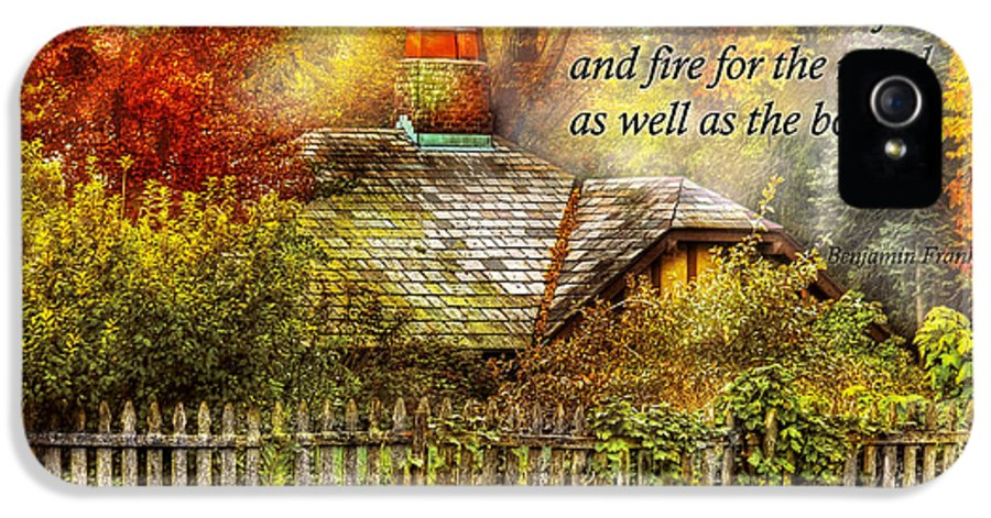 House IPhone 5 Case featuring the photograph Inspirational - Home Is Where It's Warm Inside - Ben Franklin by Mike Savad