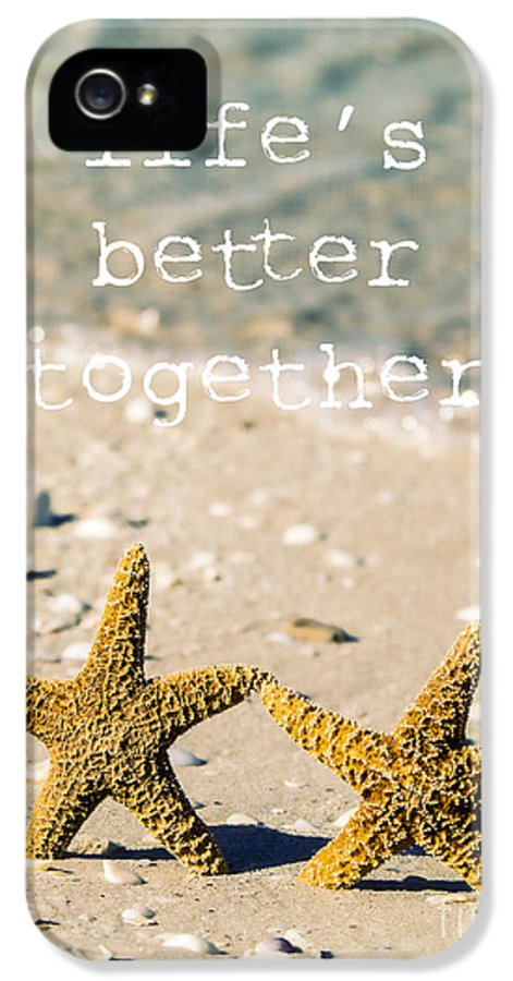 Sand IPhone 5 Case featuring the photograph Life's Better Together by Edward Fielding