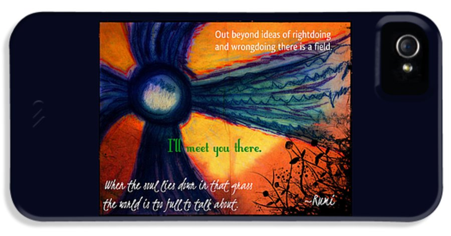 Rumi IPhone 5 Case featuring the digital art Out Beyond Ideas by Catherine McCoy