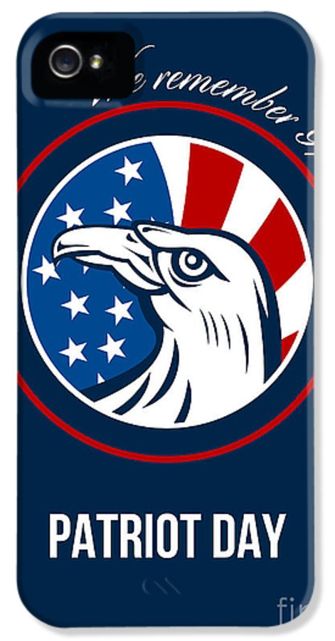 Remember IPhone 5 Case featuring the digital art Remember 911 Patriots Day Poster by Aloysius Patrimonio