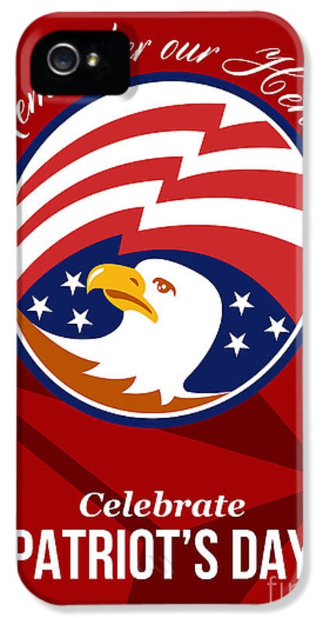 Remember IPhone 5 Case featuring the digital art Remember Our Heroes Celebrate Patriots Day Poster by Aloysius Patrimonio