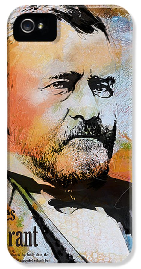 Ulysses S. Grant IPhone 5 Case featuring the painting Ulysses S. Grant by Corporate Art Task Force
