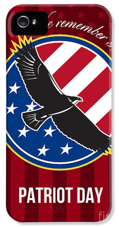 Remember IPhone 5 Case featuring the digital art We Remember 911 Patriot Day Retro Poster by Aloysius Patrimonio
