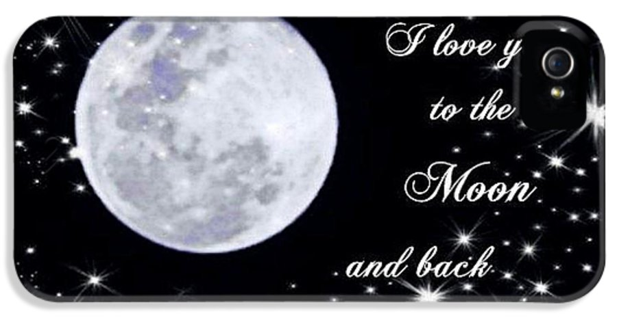 Love IPhone 5 Case featuring the photograph Love You To The Moon And Back by Michelle Frizzell-Thompson