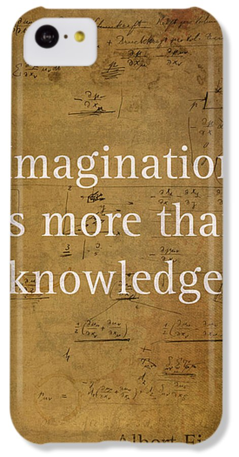 Albert IPhone 5c Case featuring the mixed media Albert Einstein Quote Imagination Science Math Inspirational Words On Worn Canvas With Formula by Design Turnpike